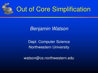 Out of Core Simplification