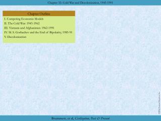 I. Competing Economic Models II. The Cold War: 1945-1962 III. Vietnam and Afghanistan: 1962-1991
