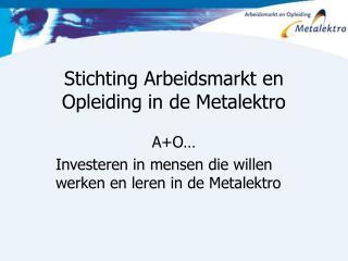 Stichting Arbeidsmarkt en Opleiding in de Metalektro