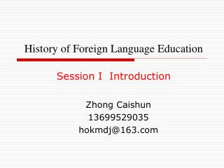 History of Foreign Language Education Session I  Introduction