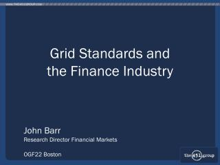 Grid Standards and  the Finance Industry