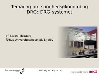 Temadag om sundhedsøkonomi og DRG: DRG-systemet