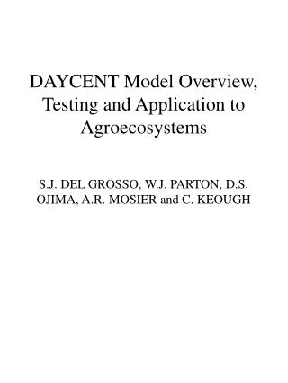 DAYCENT Model Overview, Testing and Application to Agroecosystems