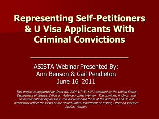 Representing Self-Petitioners  U Visa Applicants With Criminal Convictions  _______________