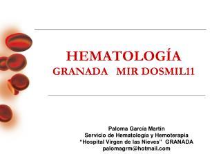 HEMATOLOG�A GRANADA   MIR DOSMIL11