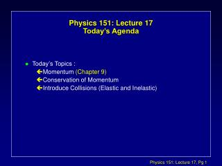 Physics 151: Lecture 17 Today's Agenda