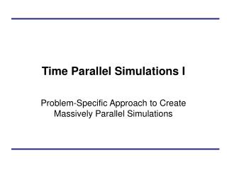 Time Parallel Simulations I