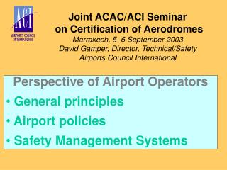 Joint ACAC/ACI Seminar  on Certification of Aerodromes Marrakech, 5–6 September 2003