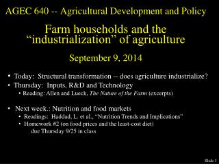 Today:   Structural transformation -- does  agriculture industrialize ?