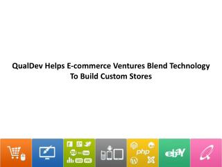 QualDev helps E-Commerce Ventures Blend Technology To Build