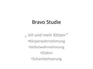Bravo Studie