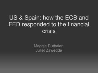 US & Spain: how the ECB and FED responded to the financial crisis