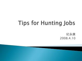 Tips for Hunting Jobs