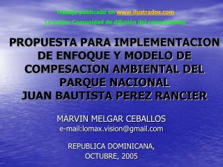 MARVIN MELGAR CEBALLOS e-mail:lomax.vision@gmail REPUBLICA DOMINICANA, OCTUBRE, 2005