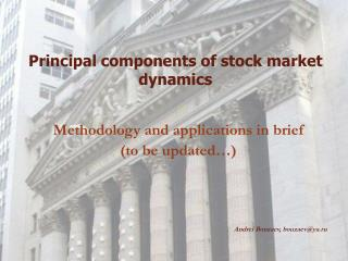 Principal components of stock market dynamics