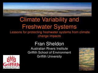 Fran Sheldon Australian Rivers Institute Griffith School of Environment  Griffith University