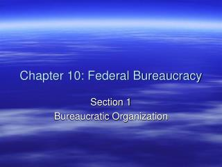 Chapter 10: Federal Bureaucracy