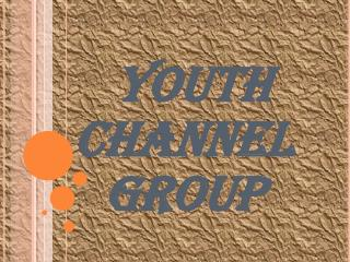 Youth  channel group