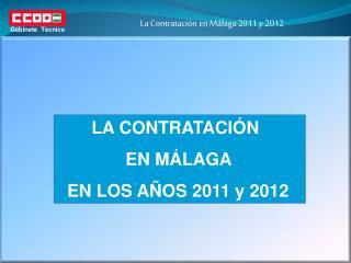 La Contratación en Málaga 2011 y 2012
