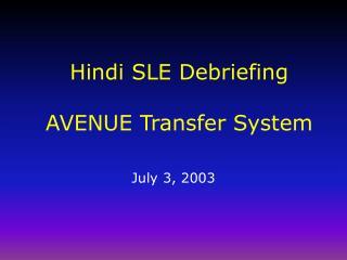 Hindi SLE Debriefing AVENUE Transfer System