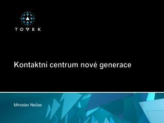Kontaktní centrum nové generace