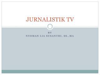 JURNALISTIK TV