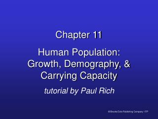 Chapter 11 Human Population: Growth, Demography,  Carrying Capacity tutorial by Paul Rich