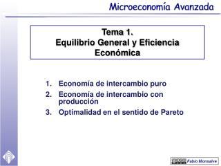 Economía de intercambio puro Economía  de intercambio con producción