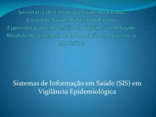Sistemas de Informação em Saúde (SIS) em Vigilância Epidemiológica