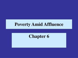Poverty Amid Affluence