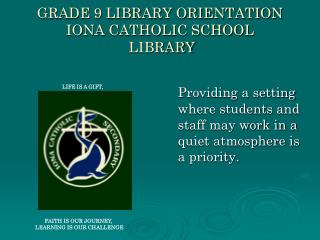 GRADE 9 LIBRARY ORIENTATION IONA CATHOLIC SCHOOL  LIBRARY