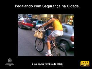 Brasília,  Novembro  de  2008 .