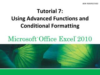 Tutorial 7:  Using Advanced Functions and Conditional Formatting