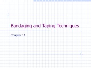 Bandaging and Taping Techniques