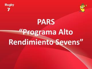 "PARS ""Programa Alto Rendimiento Sevens"""