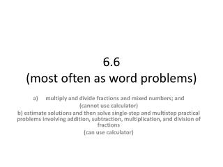 6.6 (most often as word problems)