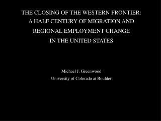 THE CLOSING OF THE WESTERN FRONTIER: A HALF CENTURY OF MIGRATION AND REGIONAL EMPLOYMENT CHANGE