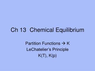 Ch 13	Chemical Equilibrium