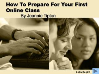 How To Prepare For Your First Online Class