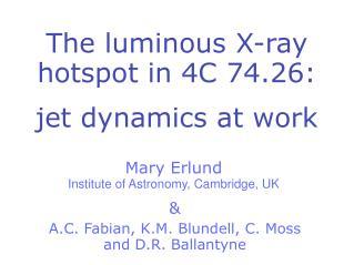 The luminous X-ray hotspot in 4C 74.26: jet dynamics at work