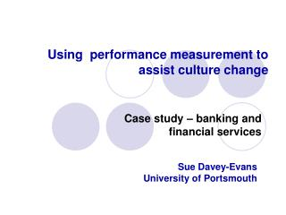 Using  performance measurement to assist culture change