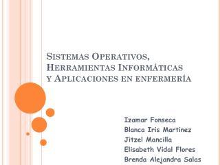 Sistemas Operativos, Herramientas Informáticas  y Aplicaciones en enfermería