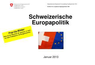 Schweizerische Europapolitik