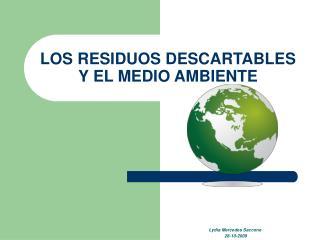 LOS RESIDUOS DESCARTABLES Y EL MEDIO AMBIENTE