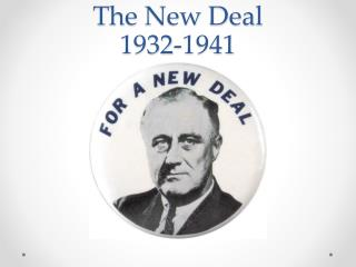 The New Deal  1932-1941