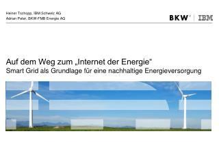Auf dem Weg zum  Internet der Energie   Smart Grid als Grundlage f r eine nachhaltige Energieversorgung