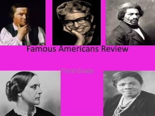 Famous Americans Review