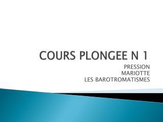 COURS PLONGEE N 1