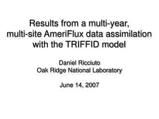 Results from a multi-year,  multi-site AmeriFlux data assimilation with the TRIFFID model