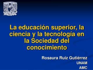 La educación superior, la ciencia y la tecnología en la Sociedad del conocimiento